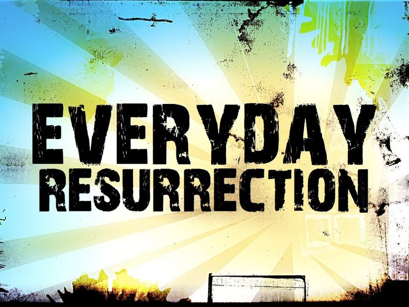 Living in Resurrection Life